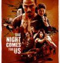 Theght Comes for Us Gece Bizim için Gelir