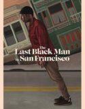 San Francisco'daki Son Siyah Adam The Last Black Man in San Francisco i Online me Sitesi Sitesi